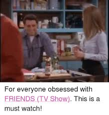 Funny Tv Memes - for everyone obsessed with friends tv show this is a must watch