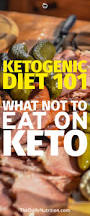 ketogenic diet what not to eat on keto keto food and low carb