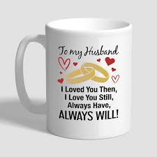 to my husband i loved you then i you still always