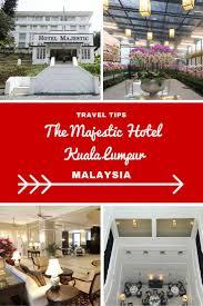 luxury hotel review the majestic hotel kuala lumpur malaysia