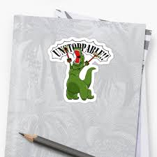 T Rex Unstoppable Meme - unstoppable t rex stickers by lexisketch redbubble