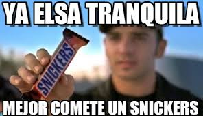 Elsa Memes - ya elsa tranquila snickers meme on memegen