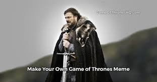 Meme Generator Own Image - game of thrones memes make your own with our meme generator