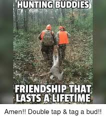Hunting Meme - hunting buddies friendship that lasts a lifetime amen double tap