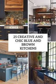 what to do with brown kitchen cabinets 25 creative and chic blue and brown kitchens digsdigs