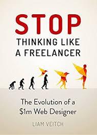 designer freelancer stop thinking like a freelancer the evolution of a 1