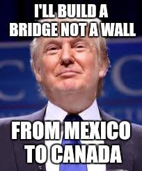 Build A Meme - building bridges not walls imgflip