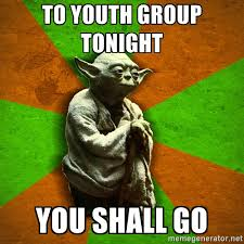 Yoda Meme Generator - middle school youth group tonight snack request