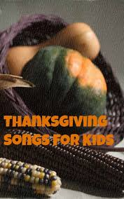 thanksgiving songs thanksgiving songs songs and sign language