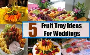 Buffet Items Ideas by 5 Fruit Tray Ideas For Weddings Celebration Pinterest Trays