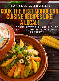 smashwords cook the best moroccan cuisine recipes like a local a