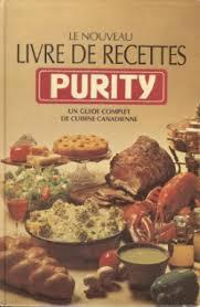 livre de recette cuisine nouveau livre de recettes purity le cuisine du québec com