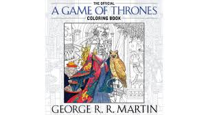 the official game of thrones colouring book really isn u0027t for kids