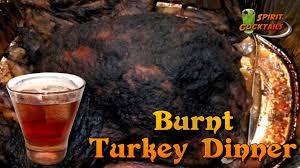 thanksgiving turkey dinners burnt turkey dinner cocktail youtube