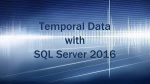 sql 2016 temporal table temporal tables deep dive in sql server 2016 ctp youtube