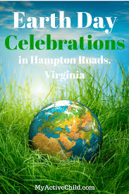 2017 earth day events in hampton roads my active child