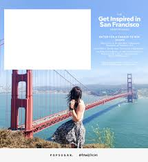 the get inspired in san francisco sweepstakes popsugar smart living