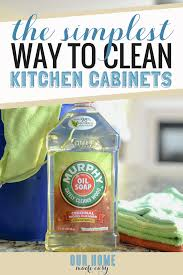 cleaning kitchen cabinets murphy s oil soap the simplest way to clean kitchen cabinets our home made easy