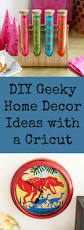 awesome geeky home decor projects you can make with a cricut