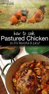 how to cook tender and juicy pastured chicken