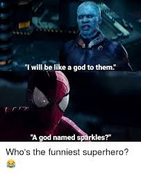 Funny Superhero Memes - i will be like a god to them g villains a god named sparkles