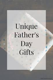 unique fathers day gift ideas unique s day gift ideas