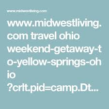 Ohio travel meaning images Best 25 yellow springs ohio ideas yellow springs jpg