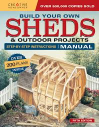 Building Plans Garage Getting The Right 12 215 16 Shed Plans by Build Your Own Sheds U0026 Outdoor Projects Manual Over 200 Plans