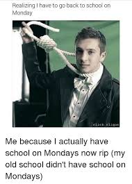 Old School Meme - realizing i have to go back to school on monday click clique me