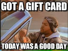 Gift Meme - got a gift card ice cube meme on memegen