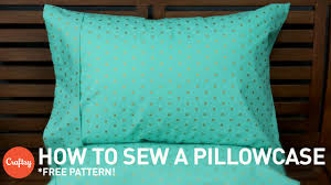 how to sew a pillowcase with free pattern sewing tutorial with