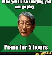 Piano Memes - after you flnish studying you can go play piano for b nours meme