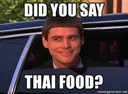 Thai Food Meme - did you say thai food jim carrey limo meme generator