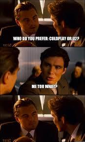 coldplay jokes inception memes quickmeme