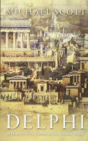 delphi a history of the center of the ancient world michael