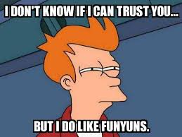 Trust Meme - not sure if fry i don t know if i can trust you but i do like