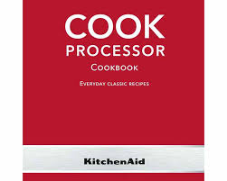 kitchenaid le livre de cuisine kitchenaid le livre de cuisine cookbook and cook processor app 90