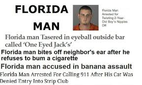 Florida Man Meme - florida man or as i like to call it 16 reasons why i ll never