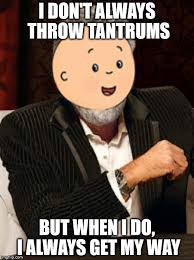 Tantrum Meme - caillou is an idiot imgflip