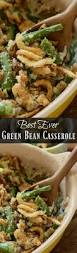 thanksgiving everyday soup best 25 homemade green bean casserole ideas on pinterest green