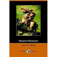 napoleon bonaparte by john s c abbott