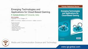 emerging technologies and applications for cloud based gaming
