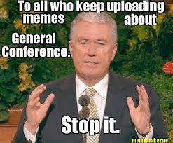 Lds Conference Memes - general conference memes nathaniel s universe