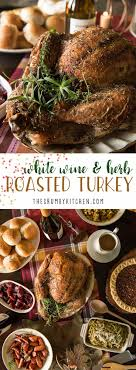 white wine and herb roasted turkey our thanksgiving menu