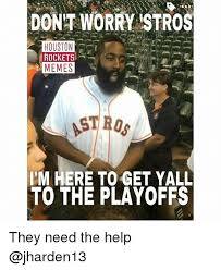 Houston Astros Memes - dont worry stros houston i rockets memes astros i m here toget