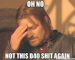 No Shit Memes - oh no not this d40 shit again meme frustrated boromir 37625