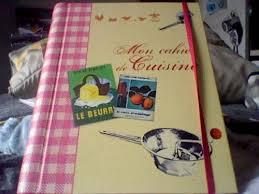 mon cahier de cuisine mon cahier de reccettes le monde de la cuisine
