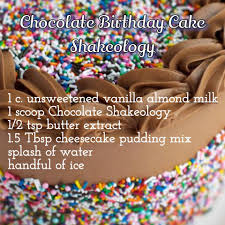 chocolate birthday cake shakeology chocolate shakeology
