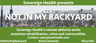 Not In My Backyard Editorial Series Sovereign Health Group