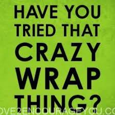that wrap thing you tried that wrap thing it works love2encourageyou